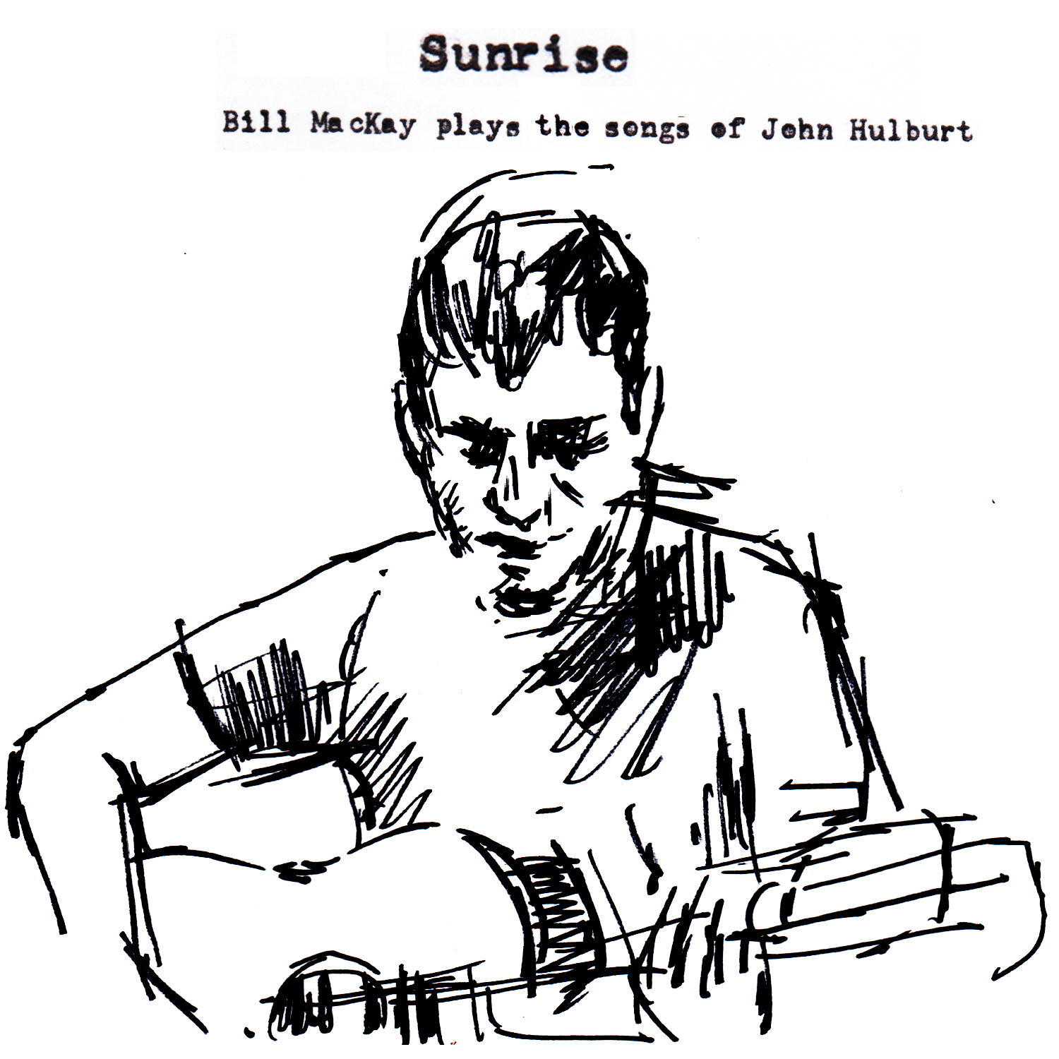 Sunrise : Bill MacKay Plays The Songs of John Hulburt