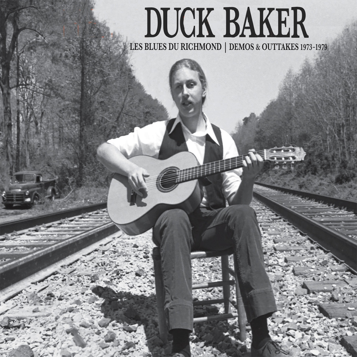 Duck Baker - Les Blues Du Richmond : Demos & Outtakes, 1973-1979