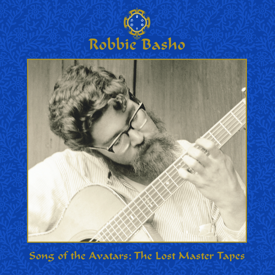 Robbie Basho Song of the Avatars: The Lost Master Tapes