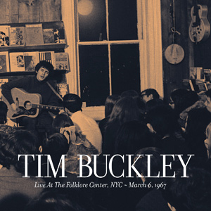 Tim Buckley - Live At The Folklore Center, NYC