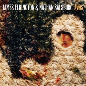 Tompkins Square Records: James Elkington & Nathan Salsburg - 'Avos'